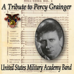 United States Military Academy Band: A Tribute to Percy Grainger