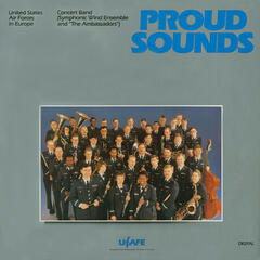 United States Air Force Concert Band: Proud Sounds