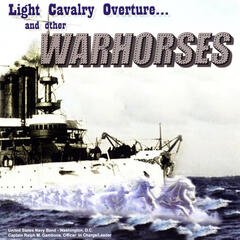 United States Navy Band: Light Cavalry Overture and other War Horses