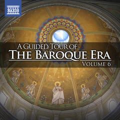 A Guided Tour of the Baroque Era, Vol. 6