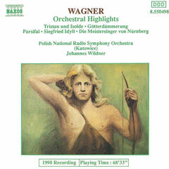 Wagner, R.: Orchestral Highlights From Operas