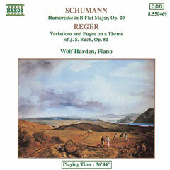 Schumann, R.: Humoreske, Op. 20 / Reger: Variations and Fugue On A Theme of J.S. Bach