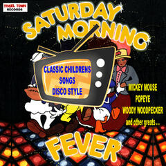 Saturday Morning Fever: Classic Children's Songs Disco Style