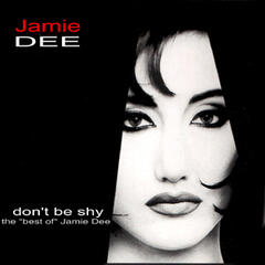 Don't Be Shy - The Best Of Jamie Dee