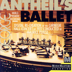 The Original Ballet Mechanique - George Antheil's Carnegie Hall Concert Of 1927