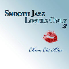 Smooth Jazz Lovers Only 2