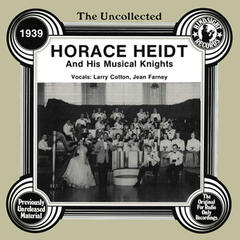 The Uncollected: Horace Heidt And His Musical Knights