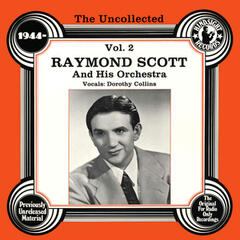The Uncollected: Raymond Scott And His Orchestra (Vol 2)