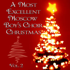 A Most Excellent Moscow Boys Choir Christmas, Vol. 2