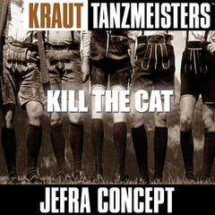Kraut Tanzmeisters: Kill the Cat