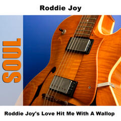 Roddie Joy's Love Hit Me With A Wallop