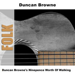 Duncan Browne's Ninepence Worth Of Walking
