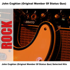 John Coghlan (Original Member Of Status Quo) Selected Hits
