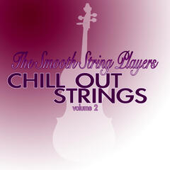 Chill Out Strings Volume Two