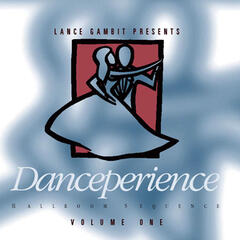 Lance Gambit Presents Danceperience Volume 1