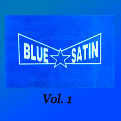 Blue Satin, Vol. I