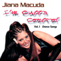 Jiana Macuda - I'm Outta Control - vol. I Dance Songs