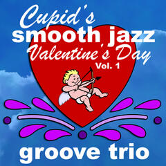 Cupid's Smooth Jazz Valentine's Day Vol. 1