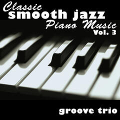 Classic Smooth Jazz Piano Music Vol. 3