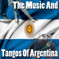 The Music And Tangos Of Argentina