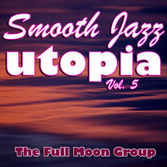 Smooth Jazz Utopia Vol. 5