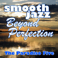 Smooth Jazz Beyond Perfection