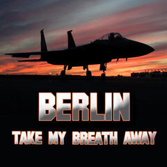 Take My Breath Away (as heard in Top Gun) (Re-Recorded / Remastered)