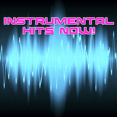 Instrumental Hits Now!