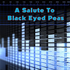 A Salute To Black Eyed Peas