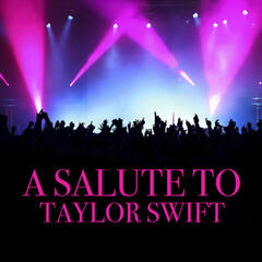 A Salute To Taylor Swift