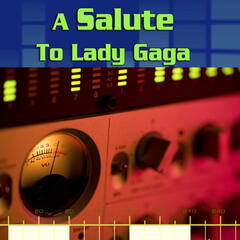 A Salute To Lady GaGa