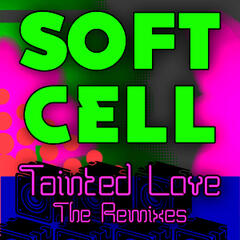 Tainted Love - The Remixes