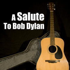A Salute To Bob Dylan