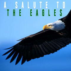 A Salute To The Eagles
