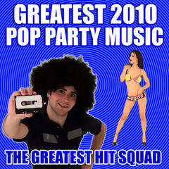 Greatest 2010 Pop Party Music