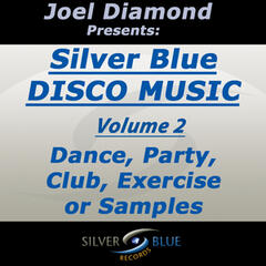 Joel Diamond presents Best of Silver Blue Disco Vol 2 for Dance, Party, Club, Exercise, or Samples