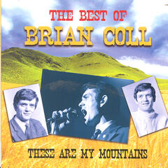 These Are My Mountains - The Best Of Brian Coll