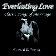 Everlasting Love, Classic Songs Of Marriage