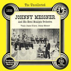 The Uncollected: Johnny Messner And His Hotel McAlpin Orchestra