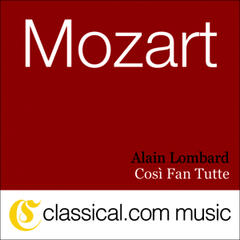 Wolfgang Amadeus Mozart, Così Fan Tutte, K. 588 (Cosi Fan Tutti)