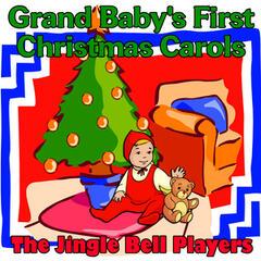 Grand Baby's First Christmas Carols