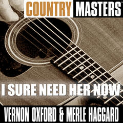 Country Masters: I Sure Need Her Now