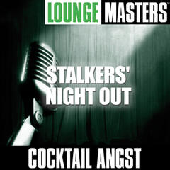 Lounge Masters: Stalkers' Night Out
