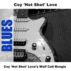 Coy 'Hot Shot' Love's Wolf Call Boogie