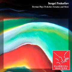Berman Plays Prokofiev Sonatas and More