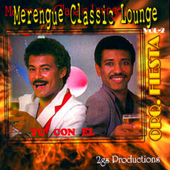 Merengue Classic Lounge: Orquesta Fiesta: Tu Con El: Vol. 2