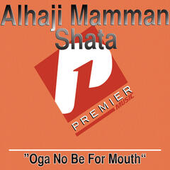 Oga No Be For Mouth
