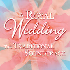 A Royal Wedding: The Traditional Soundtrack