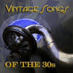 Vintage Songs of  the 30s