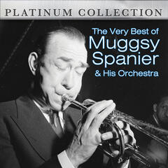 The Very Best of Muggsy Spanier & His Orchestra